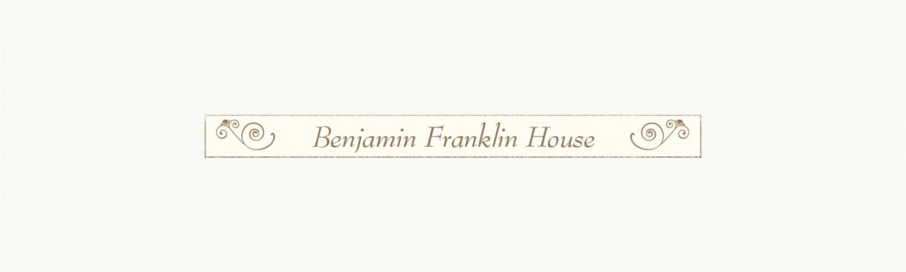 Benjamin Franklin House benjaminfranklinhouse.org