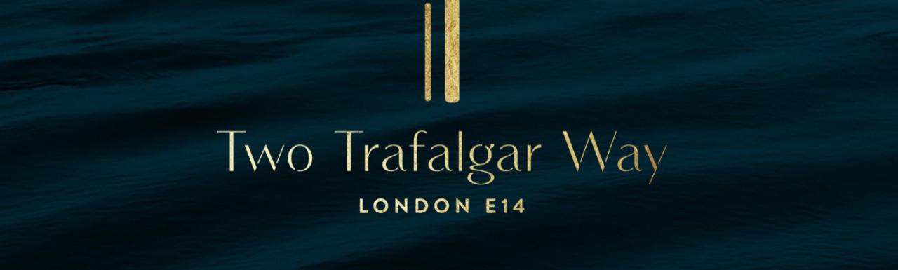 Two Trafalgar Way development logo at 2trafalgarway.com