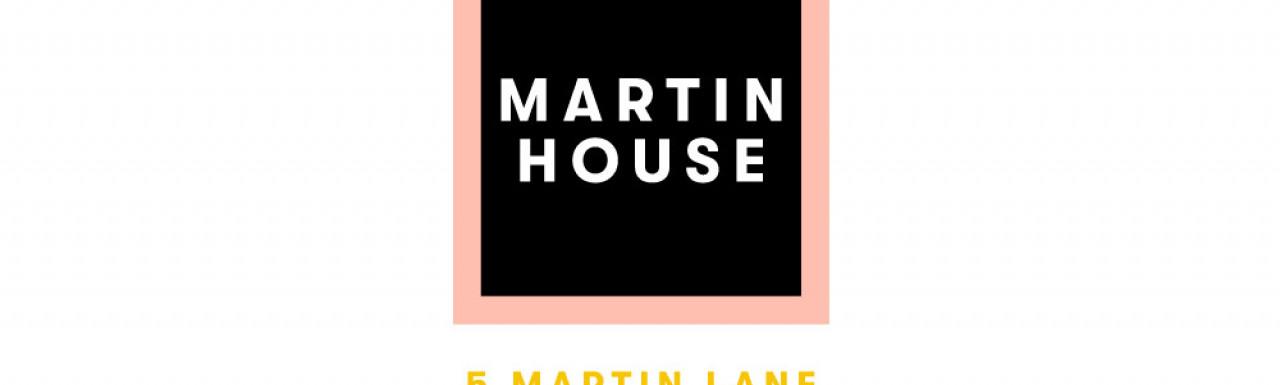 Martin House at 5 Martin Lane logo.