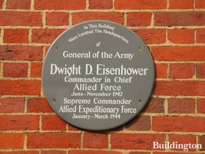 In This Building Were Located The Headquarters of General of the Army Dwight D. Eisenhower Commander in Chief Allied Force June-November 1942 Supreme Commander Allied Expeditionary Force January-March 1944